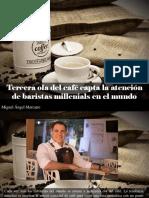 Miguel Ángel Marcano - Tercera Ola Del Café Capta La Atención de Baristas Millenials en El Mundo