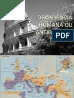 Decadência Romana Ou Antiguidade Tardia