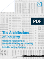 (Ashgate Studies in Architecture) Mathew Aitchison - The Architecture of Industry_ Changing Paradigms in Industrial Building and Planning-Ashgate Pub Co (2014).pdf