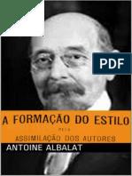 Antoine Albalat - A formação do estilo pela assimilação dos autores.pdf