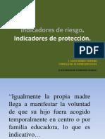 Indicadores de riesgo. Indicadores de protección.