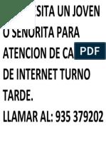 SE NECESITA UN JOVEN O SEÑORITA PARA ATENCION DE CABINA DE INTERNET TURNO TARDE.docx