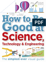 Robert Dinwiddie, John Farndon, Clive Gifford, Derek Harvey, Peter Morris, Anne Rooney, Steve Setford - How to Be Good at Science, Technology, and Engineering (2018, DK Publishing).pdf
