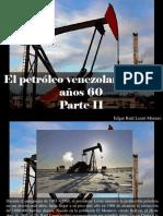 Edgar Raúl Leoni Moreno - El Petróleo Venezolano en Los Años 60, Parte II
