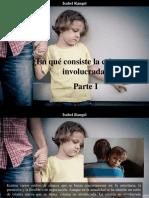 Isabel Rangel - ¿En Qué Consiste La Crianza No Involucrada?, Parte I