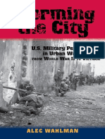 [American Military Studies] Alec Wahlman - Storming the City_ U.S. Military Performance in Urban Warfare from World War II to Vietnam (2015, University of North Texas Press).pdf