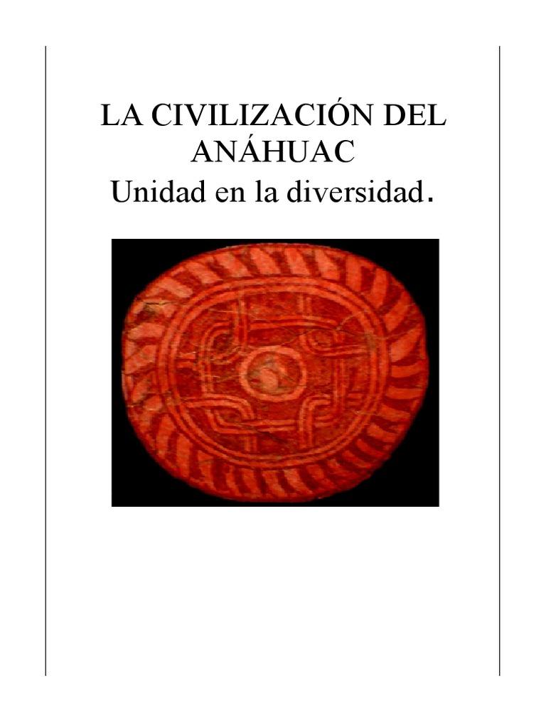 La civilización del Anáhuac<br>La unidad en la diversidad<br>