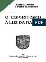 O ESPIRITISMO A LUZ DA RAZAO PADRE PACOAL LACROIX.pdf