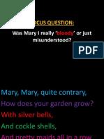 3.4. Mary Tudor- Bloody or just misunderstood - rhyme.pptx
