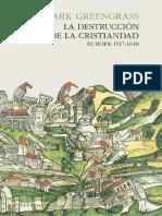 Greengrass Mark. La Destruccion De La Cristiandad. Europa 1517-1648..pdf
