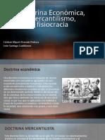 Doctrina Económica, mercantilismo, fisiocracia.pptx