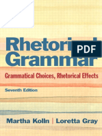 Rhetorical Grammar Grammatical Choices- Rhetorical Effects