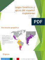 Rasgos Fonéticos y Fonológicos Del Español Rioplatense