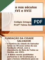 História Geral PPT - Bahia nos Séculos XVI e XVII