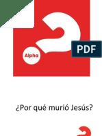 ALPHA 3 Por Qué Murió Jesus