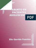 Aborto en Pacientes Adolescente - Garrido Fuente, Elio;