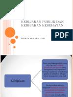 2. Kebijakan-Kesehatan-kebijakan-publik-dan-kebijakan-kesehatan.ppt