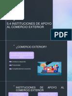 5.4.INSTITUCIONES DE APOYO AL COMERCIO EXTERIOR.pptx