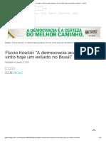 """Flavio Koutzii_ """"A democracia acabou. Eu me sinto hoje um exilado no Brasil"""" - Sul 21.pdf"""