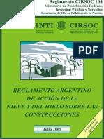 CIRSOC 104-2005 - Accion de Nieve y del Hielo sobre las Construcciones.pdf