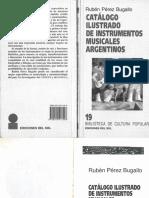 Pérez Bugallo, Rubén - Catálogo Ilustrado de Instrumentos Musicales Argentinos
