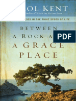 Between a Rock and a Grace Place by Carol Kent, Excerpt