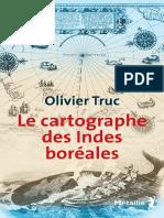 Le Cartographe Des Indes boréales de Olivier Truc