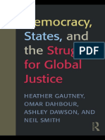 Heather D. Gautney, Neil Smith, Omar Dahbour, Ashley Dawson - Democracy, States, and the Struggle for Social Justice-Routledge (2009).pdf