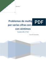 Cuadernillo nº 6A Problemas de Multiplicar por varias cifras de Euros con céntimos