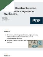 Políticas, Reestructuración, Reingeniería e Ingeniería Electrónica