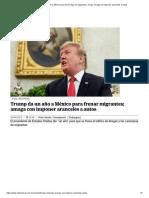 Trump Da Un Año a México Para Frenar Flujo de Migrantes y Droga; Amaga Con Imponer Aranceles a Autos