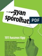 Hogyan Sporolhat -101 Hasznos Tipp