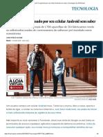 Como Você é Espionado Por Seu Celular Android Sem Saber _ Tecnologia _ EL PAÍS Brasil