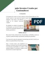 10 Principales Inventos Creados por Guatemaltecos.docx