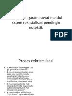 Pemurnian Garam Rakyat Melalui Sistem Rekristalisasi Pendingin Eutektik
