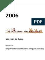 Historias de Espana. 2006 - Juan de Juan