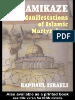 339074726 Raphael Israeli Islamikaze Manifestations of Islamic Martyrology Routledge 2003 PDF