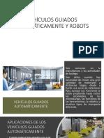 VEHÍCULOS GUIADOS AUTOMÁTICAMENTE Y ROBOTS.pptx