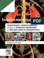 Tomografia Computarizada dirigida a Tecnicos Superiores en Imagen para el Diagnostico.pdf