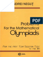Andrei Negut - Problems for the Mathematical Olympiads (From the First Team Selection Test to the IMO)-GIL (2005).pdf