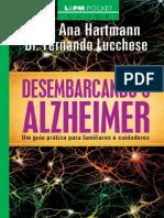 2012 - Desembarcando o Alzheimer - Fernando Lucchese, Ana Hartmann