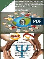 DESENVOLVIMENTO E  PRENDIZAGEM O PAPEL DA INTERVENÇÃO PEDAGÓGICA NO OLHAR DA PSICOLOGIA HENRI WALLON PPT