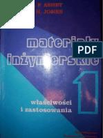 Ashby M. - Materiały inżynierskie 1 Właściwości i zastosowania.pdf