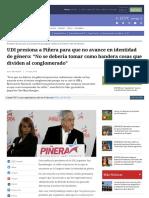 2018-03-27 UDI Presiona a Piñera Para Que No Avance en Identidad de Género. No Se Debería Tomar Como Bandera Cosas Que Dividen Al Conglomerado