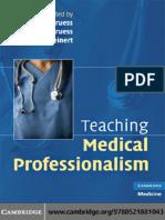 (Cambridge Medicine) Richard L. Cruess, Sylvia R. Cruess, Yvonne Steinert - Teaching Medical Professionalism -Cambridge University Press (2008) (1).pdf