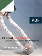 Wark, Jayne-Radical gestures _ feminism and performance art in North America-McGill-Queens University Press (2006).pdf