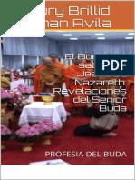 El Buda y el salvador Jesus de Nazareth  Revelaciones del Senior Buda  PROFESIA DEL BUDA (Spanish Edition)_nodrm.pdf