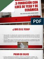 Fundicion Con Moldes de Yeso y Ceramicos