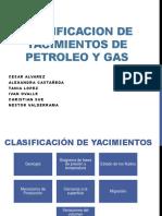 Clasificacion de Yacimientos de Petroleo y Gas