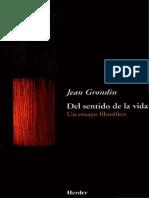 [Libro] Grondin - Del sentido de la vida. Un ensayo filosófico.pdf